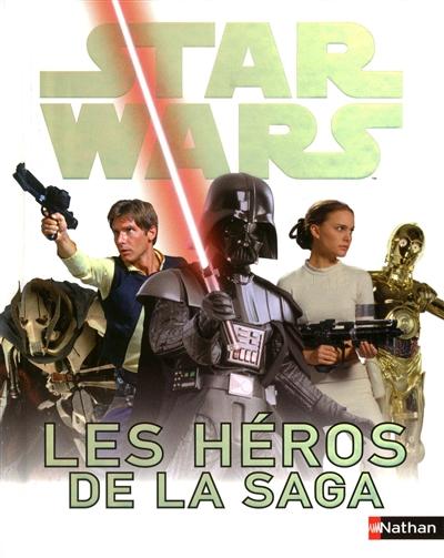 Star Wars : les héros de la saga   Beecroft, Simon. Auteur