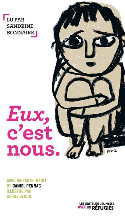 Eux, c'est nous... / les éditeurs jeunesse avec les réfugiés   Bloch, Serge (1956-....). Illustrateur