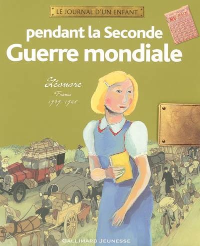 Pendant la Seconde Guerre mondiale : Léonore, France 1939-1945 / Yaël Hassan   Hassan, Yaël (1952-....)
