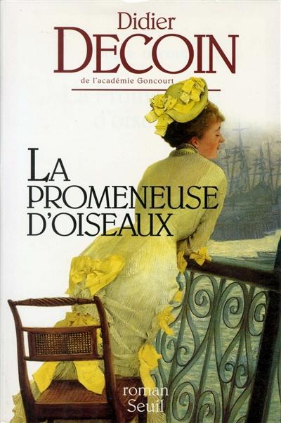 La promeneuse d'oiseaux : roman / Didier Decoin | Decoin, Didier (1945-....). Auteur