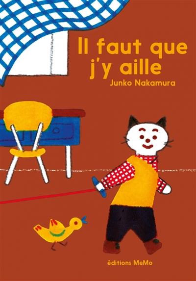 Il faut que j'y aille / Junko Nakamura   Nakamura, Junko (1975-....). Auteur