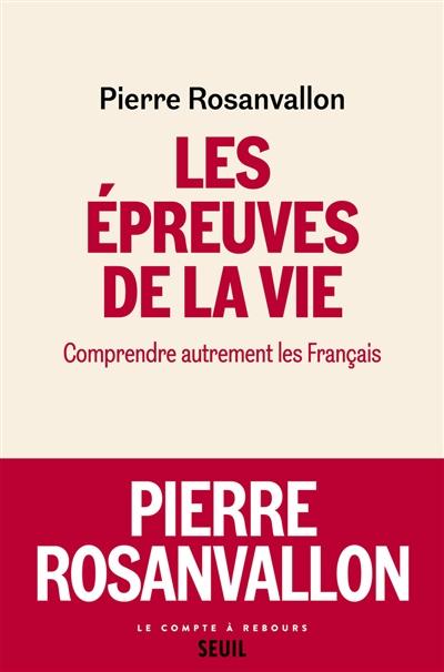 Les épreuves de la vie : comprendre autrement les Français