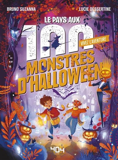 Vivez l'aventure. Le pays aux 100 monstres d'Halloween