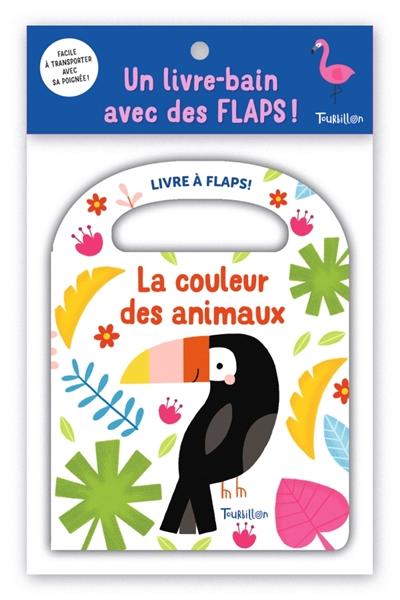 La couleur des animaux : un livre-bain avec des flaps !