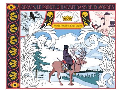 Oddvin, le prince qui vivait dans deux mondes | Prévot, Franck (1968-....). Auteur