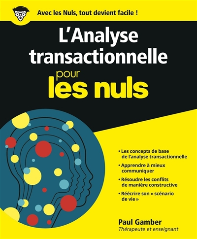 L'analyse transactionnelle pour les nuls / Paul Gamber |