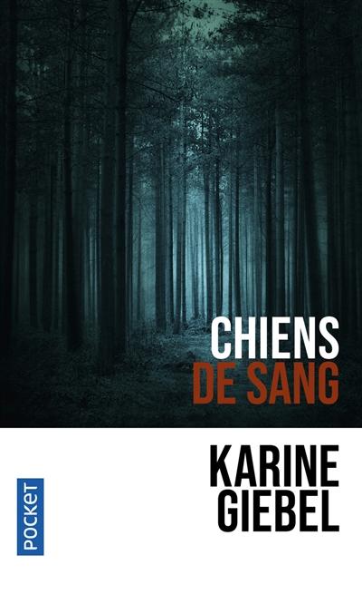 Chiens de sang / Karine Giebel | Giebel, Karine (1971-....). Auteur