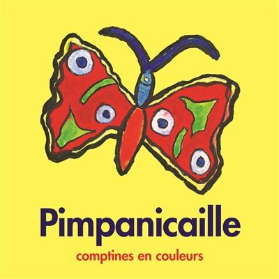 Pimpanicaille : comptine en couleurs   Colombain, Jean. Auteur