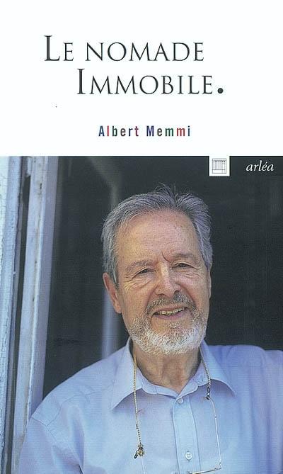 nomade immobile (Le) : récit | Memmi, Albert (1920-....). Auteur