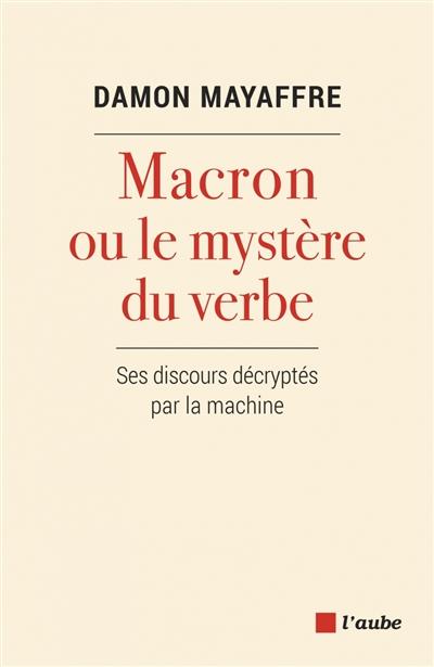 Macron ou Le mystère du verbe : ses discours décryptés par la machine