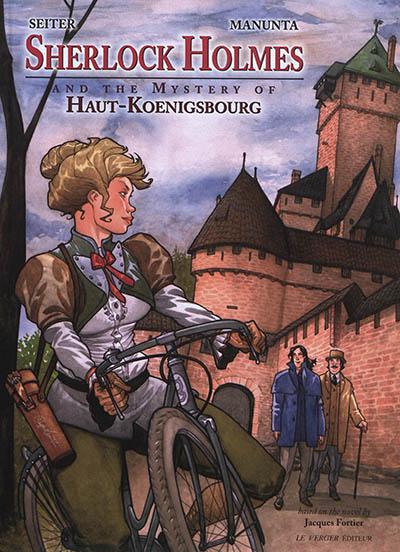 Sherlock Holmes. Vol. 1. Sherlock Holmes and the mystery of Haut-Koenigsbourg