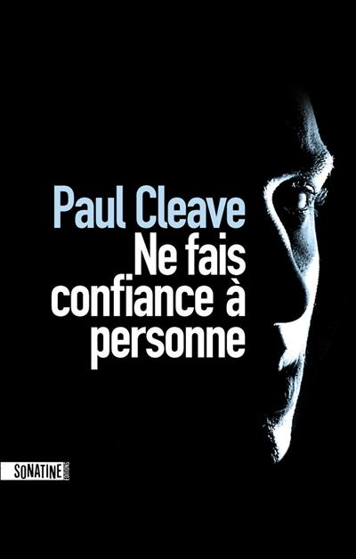 Ne fais confiance à personne / Paul Cleave   Cleave, Paul (1974-....). Auteur