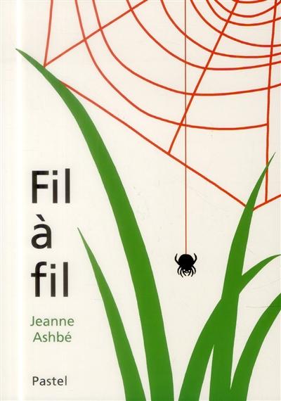 Fil à fil / Jeanne Ashbé | Ashbé, Jeanne (1955-....). Auteur