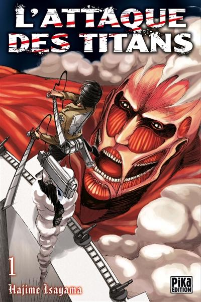 L' attaque des titans. 1 / Hajime Isayama | Isayama, Hajime. Auteur