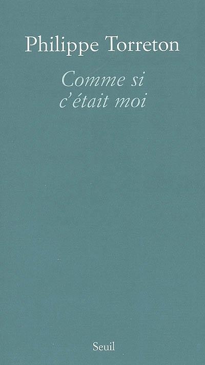 Comme si c'était moi | Torreton, Philippe (1965-....). Auteur
