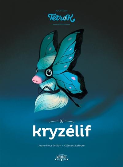 kryzélif (Le)   Drillon, Anne-Fleur (1982-....). Auteur