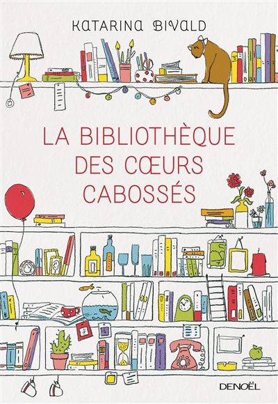 La bibliothèque des coeurs cabossés : roman / Katarina Bivald | Bivald, Katarina (1983-....). Auteur