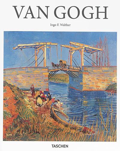 Vincent Van Gogh : 1853-1890 : vision et réalité