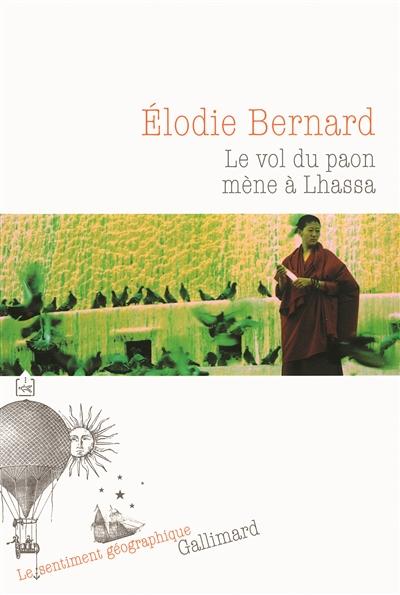 Le vol du paon mène à Lhassa / Élodie Bernard | Bernard, Élodie (1984-....). Auteur