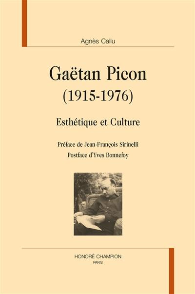 Gaëtan Picon, 1915-1976 : esthétique et culture