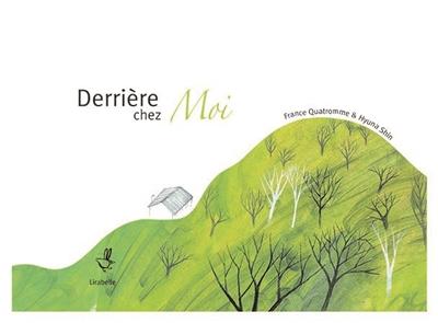 Derrière chez moi = Behind my house = Evimin arkasunda = Detras de mi casa   Quatromme, France (1975-)