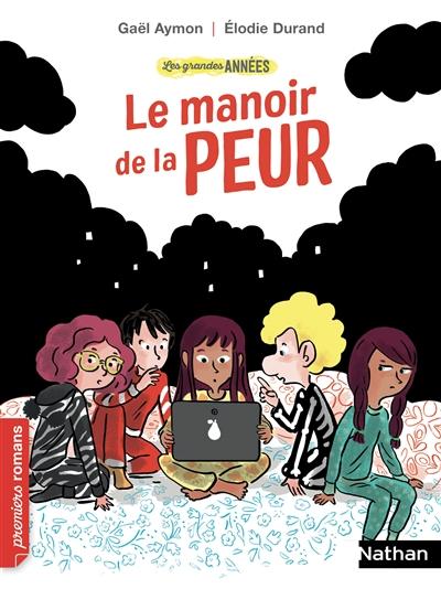 Le manoir de la peur / Gaël Aymon | Aymon, Gaël (1973-....). Auteur