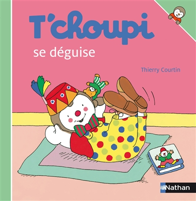 T'choupi se déguise / ill. de Thierry Courtin | Courtin, Thierry (1954-....)