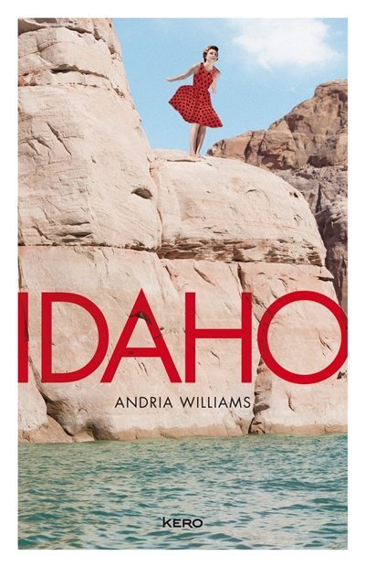 Idaho / Andria Williams | Williams, Andria. Auteur