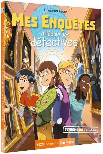 Mes enquêtes à l'école des détectives. L'énigme du tableau