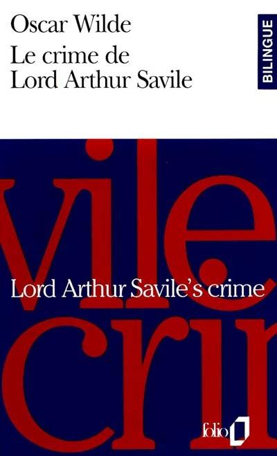 Lord Arthur Savile's crime = = Le crime de Lord Arthur Savile | Wilde, Oscar (1854-1900). Auteur