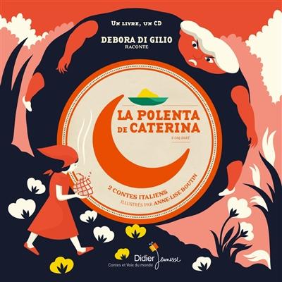 La polenta de Caterina & coq doré / écrits et racontés par Debora Di Gilio |