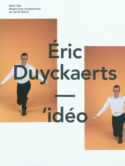 Eric Duyckaerts : 'idéo | Lamy, Frank. Commissaire d'exposition