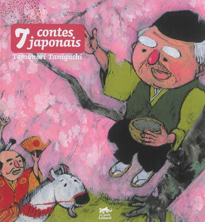 7 contes japonais / Tomonori Taniguchi | Taniguchi, Tomonori (1978-....). Auteur