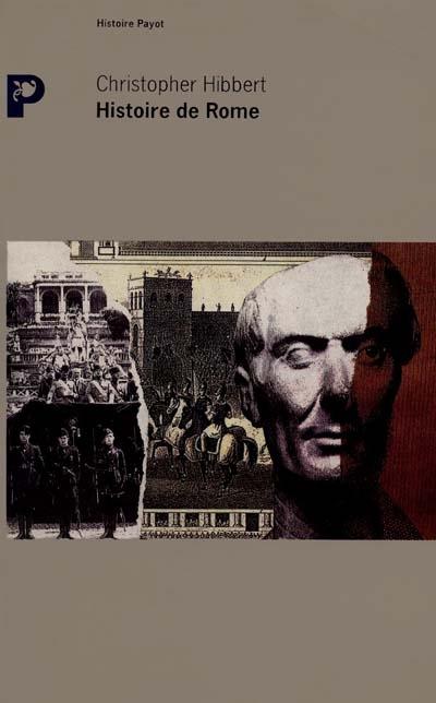 Histoire de Rome / Christopher Hibbert | Hibbert, Christopher. Auteur