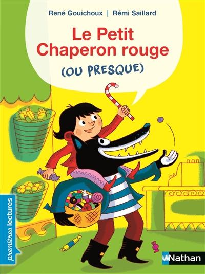 Le Petit Chaperon rouge (ou presque) / texte de René Gouichoux   Gouichoux, René (1950-....). Auteur
