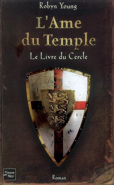 L' âme du temple. 1, Le livre du cercle / Robyn Young   Young, Robyn (1975-....). Auteur