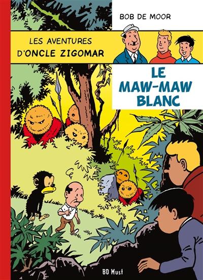 Les aventures d'oncle Zigomar. Vol. 3. Le maw-maw blanc