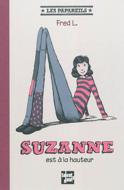 Suzanne est à la hauteur   L., Fred (1969-....). Auteur