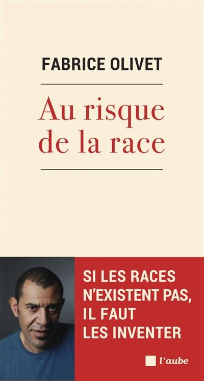 Au risque de la race : si les races n'existent pas, il faut les inventer