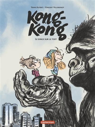 Kong-Kong : le singe sur le toit   Villeminot, Vincent. Auteur