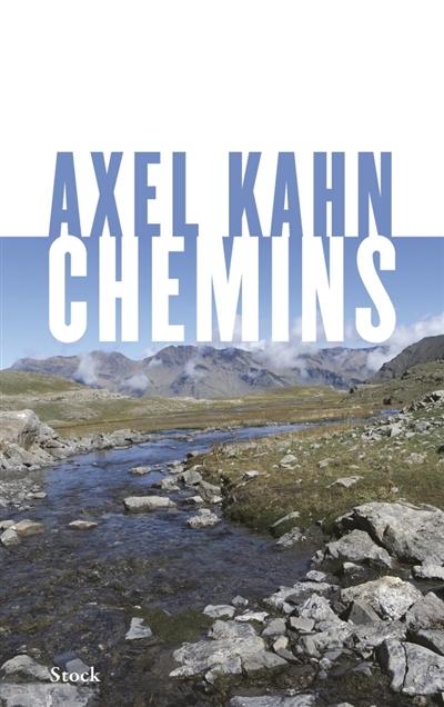 Chemins / Axel Kahn | Axel Kahn