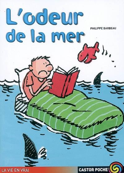 L' Odeur de la mer / Philippe Barbeau   Barbeau, Philippe (1952-....). Auteur