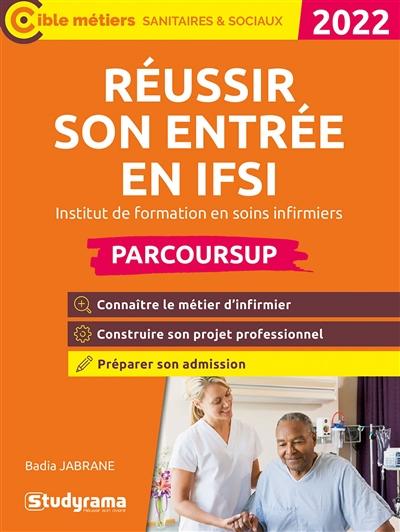 Réussir son entrée en IFSI, institut de formation en soins infirmier : Parcoursup 2022