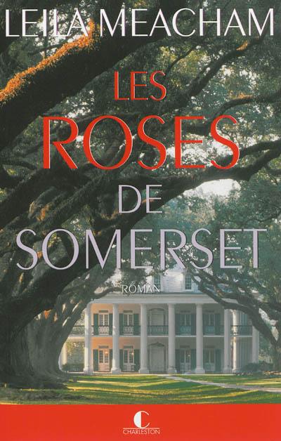 Les Roses de Somerset | Meacham, Leila. Auteur