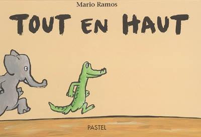 Tout en haut | Ramos, Mario (1958-2012). Auteur