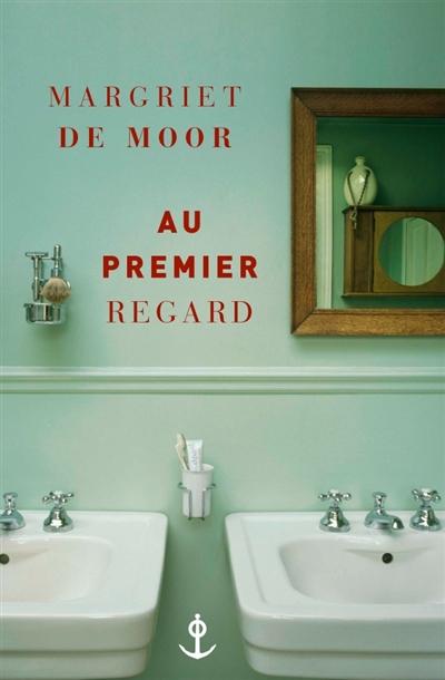 Au premier regard | Moor, Margriet de (1941-....). Auteur