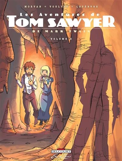 Les Aventures de Tom Sawyer. 3 / d'après Mark Twain | Morvan, Jean-David. Auteur