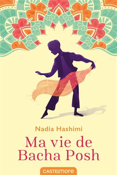 Ma vie de Bacha Posh | Hashimi, Nadia