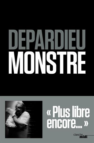 Monstre / Gérard Depardieu   Depardieu, Gérard (1948-....). Auteur