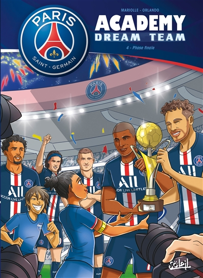Paris Saint-Germain Academy : dream team. Vol. 4. Phase finale